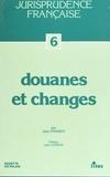 Jean Pannier et Jean Cosson - Douanes et changes : 1959-1990.