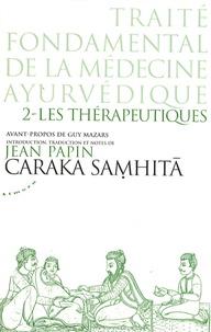 Traité fondamental de la médecine ayurvédique- Tome 2 : Les thérapeutiques - Jean Papin |