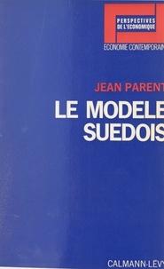 Jean Parent et Christian Schmidt - Le modèle suédois.