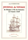 Jean Parmentier - Journal de voyage de Dieppe à l'île de Sumatra en l'année 1529.