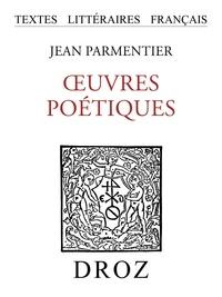 Jean Parmentier - Ouvres poétiques.
