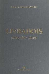 Jean Parot et Simone Parot - Livradois : mon cher pays.