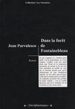 Jean Parvulesco - Dans la forêt de Fontainebleau.