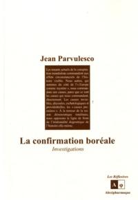 Jean Parvulesco - La confirmation boréale - Investigations.