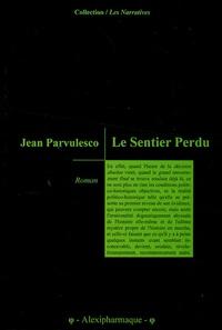 Jean Parvulesco - Le Sentier Perdu.