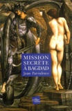Jean Parvulesco - Mission secrète à Bagdad.