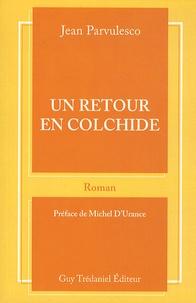 Jean Parvulesco et Michel d' Urance - Un retour en Colchide.