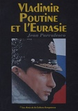 Jean Parvulesco - Vladimir Poutine et l'Eurasie.