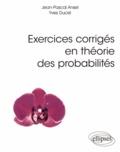 Jean-Pascal Ansel et Yves Ducel - Exercices corrigés en théorie des probabilités.