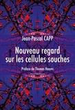 Jean-Pascal Capp - Nouveau regard sur les cellules souches.