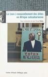Jean-Pascal Daloz et  Collectif - Le (non-)renouvellement des élites en Afrique subsaharienne.