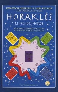 Jean-Pascal Debailleul et Marc Kucharz - Horaklès - Le jeu du héros.