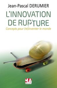 Rhonealpesinfo.fr L'innovation de rupture - Concepts pour (ré)inventer le monde de demain Image