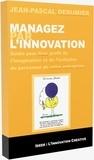 Jean-Pascal Derumier - Managez par l'innovation - Guide pour tirer profit de l'imagination.