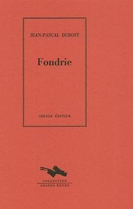 Jean-Pascal Dubost - Fondrie - (Une suite métallurgique).