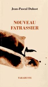 Jean-Pascal Dubost - Nouveau fatrassier.