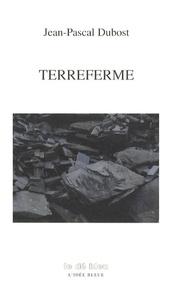 Jean-Pascal Dubost - Terreferme - La rêverie au travail II.