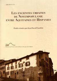 Jean-Pascal Fourdrin - Les enceintes urbaines de Novempopulanie entre Aquitaines et Hispanies.