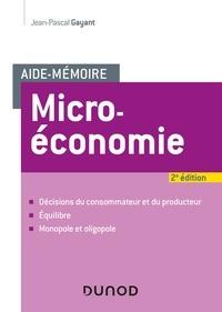 Jean-Pascal Gayant - Aide-mémoire - Microéconomie - 2e éd..
