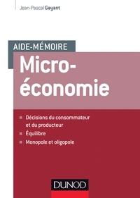 Jean-Pascal Gayant - Aide-mémoire - Microéconomie.