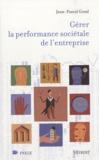 Jean-Pascal Gond - Gérer la performance sociétale de l'entreprise.