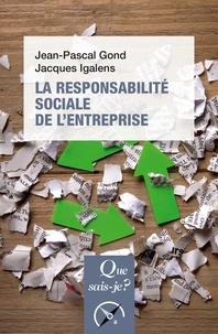 Jean-Pascal Gond et Jacques Igalens - La responsabilité sociale de l'entreprise.