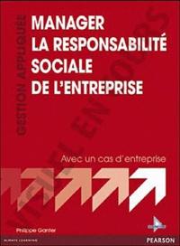 Jean-Pascal Gond et Jacques Igalens - Manager la responsabilité sociale de l'entreprise.