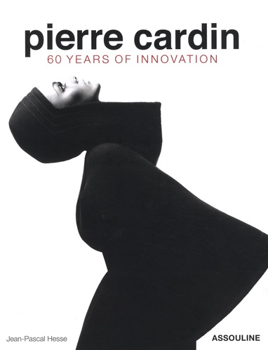 Jean-Pascal Hesse - Pierre Cardin - 60 Years of innovation.