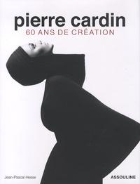Jean-Pascal Hesse - Pierre Cardin - 60 ans ans de création.