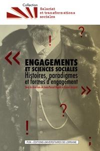 Jean-Pascal Higelé et Lionel Jacquot - Engagements et sciences sociales - Histoires, paradigmes et formes d'engagement.