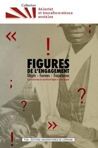 Jean-Pascal Higelé et Lionel Jacquot - Figures de l'engagement - Objets-Formes-Trajectoires.