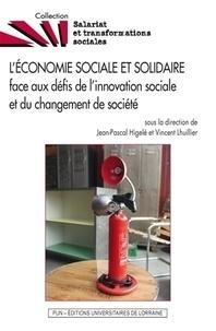 Jean-Pascal Higelé et Vincent Lhuillier - L'économie sociale et solidaire face aux défis de l'innovation sociale et du changement de société - Actes des 12e journées du RIUESS.