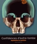 Jean-Pascal Jospin et Cyrielle Brunot - Confidences d'outre-tombe - Squelettes en question.