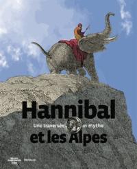 Jean-Pascal Jospin et Laura Dalaine - Hannibal et les Alpes - Une traversée, un mythe.