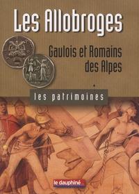 Jean-Pascal Jospin - Les Allobroges - Gaulois et Romains des Alpes.