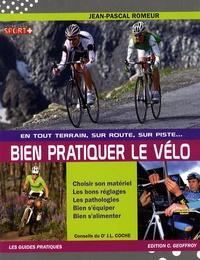 Jean-Pascal Romeur - Bien pratiquer le vélo - En tout terrain, sur route, sur piste.