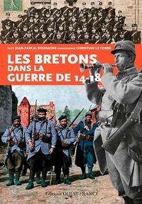 Jean-Pascal Soudagne - Les Bretons dans la guerre de 14/18.