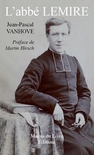 Jean-Pascal Vanhove - L'abbé Lemire.