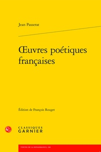 Jean Passerat et François Rouget - Oeuvres poétiques françaises.