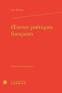 Jean Passerat - Oeuvres poétiques françaises.
