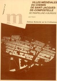 Jean Passini - Villes médiévales du Chemin de Saint-Jacques de Compostelle.