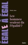 Jean Patric - Les hommes veulent-ils l'égalité ? - Sur l'engagement des hommes en faveur de l'égalité entre les sexes.
