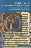 Jean-Patrice Boudet et Monica Brînzei - Pierre d'Ailly - Un esprit universel à l'aube du XVe siècle.