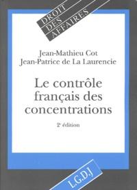 Jean-Patrice de La Laurencie et Jean-Pierre Cot - Le contrôle français des concentrations.