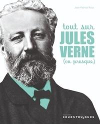 Jean-Patrice Roux - Tout sur Jules Verne (ou presque).