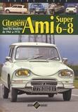 Jean-Patrick Baraillé - Citroën Ami 6-8 - Tous les modèles de 1961 à 1978.