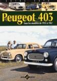 Jean-Patrick Baraillé - Peugeot 403 - Tous les modèles de 1955 à 1967.