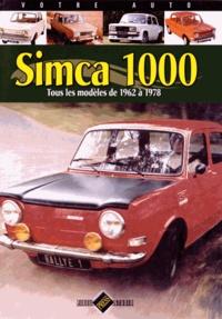 Jean-Patrick Baraillé - Simca 1000 - Tous les modèles de 1962 à 1978.
