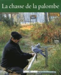 Jean-Patrick Barnabé - Connaître la chasse de la palombe.