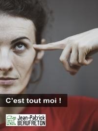 Jean-Patrick Beaufreton - C'et tout moi !.